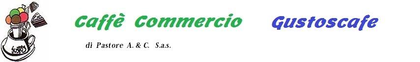 Caffè Commercio di Pastore A & c S.a.s.  Piazza  Cavour 1 27025 Gambolo' PV   Partita Iva : 01163960188